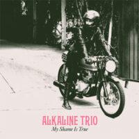Alkaline Trio – My Shame Is True (Vinyl LP)