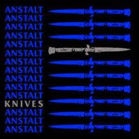 Anstalt – Knives (Vinyl Single)