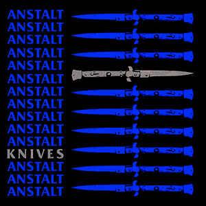 Anstalt - Knives (Vinyl Single)