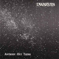 Dwarves – Anybody Out There (Color Vinyl Single)