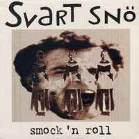 Svart Snö – Smock 'n Roll (Vinyl LP)
