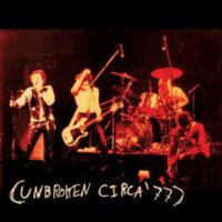 Unbroken – Circa 77 (Color Vinyl Single)