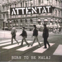 Attentat – orn To Be Malaj (Color Vinyl)