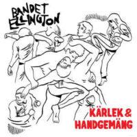 Bandet Ellington – Kärlek & Handgemäng (Vinyl LP)