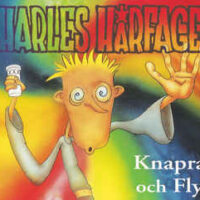 Charles Hårfager – Knapra Och Fly (CD)