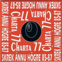 Charta 77 – Skrek Ännu Högre 85-87 (CD)