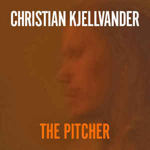 Christian Kjellvander - The Pitcher (Vinyl LP + CD)