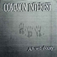 Common Interest – As We Decay… (Vinyl Single)