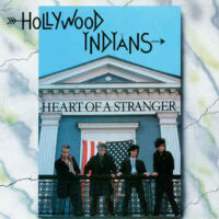 Hollywood Indians – Heart Of A Stranger (Vinyl Single)