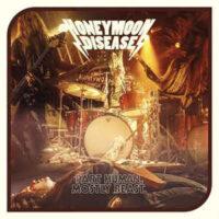 Honeymoon Disease – Part Human, Mostly Beast.(Vinyl LP)