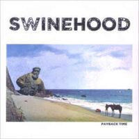 Swinehood – Payback Time (Vinyl Single)