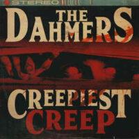 Dahmers, The – Creepiest Creep (Vinyl Singel)