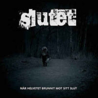 Slutet – När Helvetet Brunnit Mot Sitt Slut (Vinyl LP)