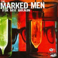 Marked Men, The – Fix My Brain (Vinyl LP)