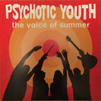 Psychotic Youth – The Voice Of Summer (Vinyl LP)