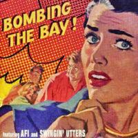 AFI / Swingin' Utters – Bombing The Bay! (Vinyl Single)