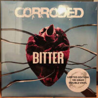 Corroded – Bitter (2 x Vinyl LP)