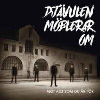 Djävulen Möblerar Om – Mot Allt Som Du är För (Vinyl 10″)