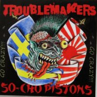Troublemakers / So-Cho Pistons – Go Crazy (Sticker)