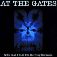 At The Gates – With Fear I Kiss The Burning Darkness (Vinyl LP)