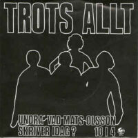 Trots Allt – Undra' Vad Mats Olsson Skriver Idag ? (Vinyl Single)