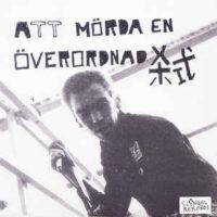 Att Mörda En Överordnad – S/T (Color Vinyl Single)
