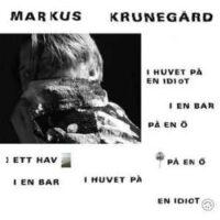 Markus Krunegård – I huvet på en idiot, i en bar, på en ö, i ett hav, på en ö, i en bar, i huvet på en idiot (Vinyl LP)