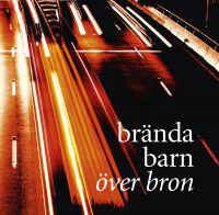 Brända Barn – Över Bron (CD)
