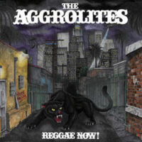 Aggrolites, The – Reggae Now! (Vinyl LP)