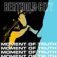 Berthold City – Moment Of Truth EP (Color Vinyl Single)