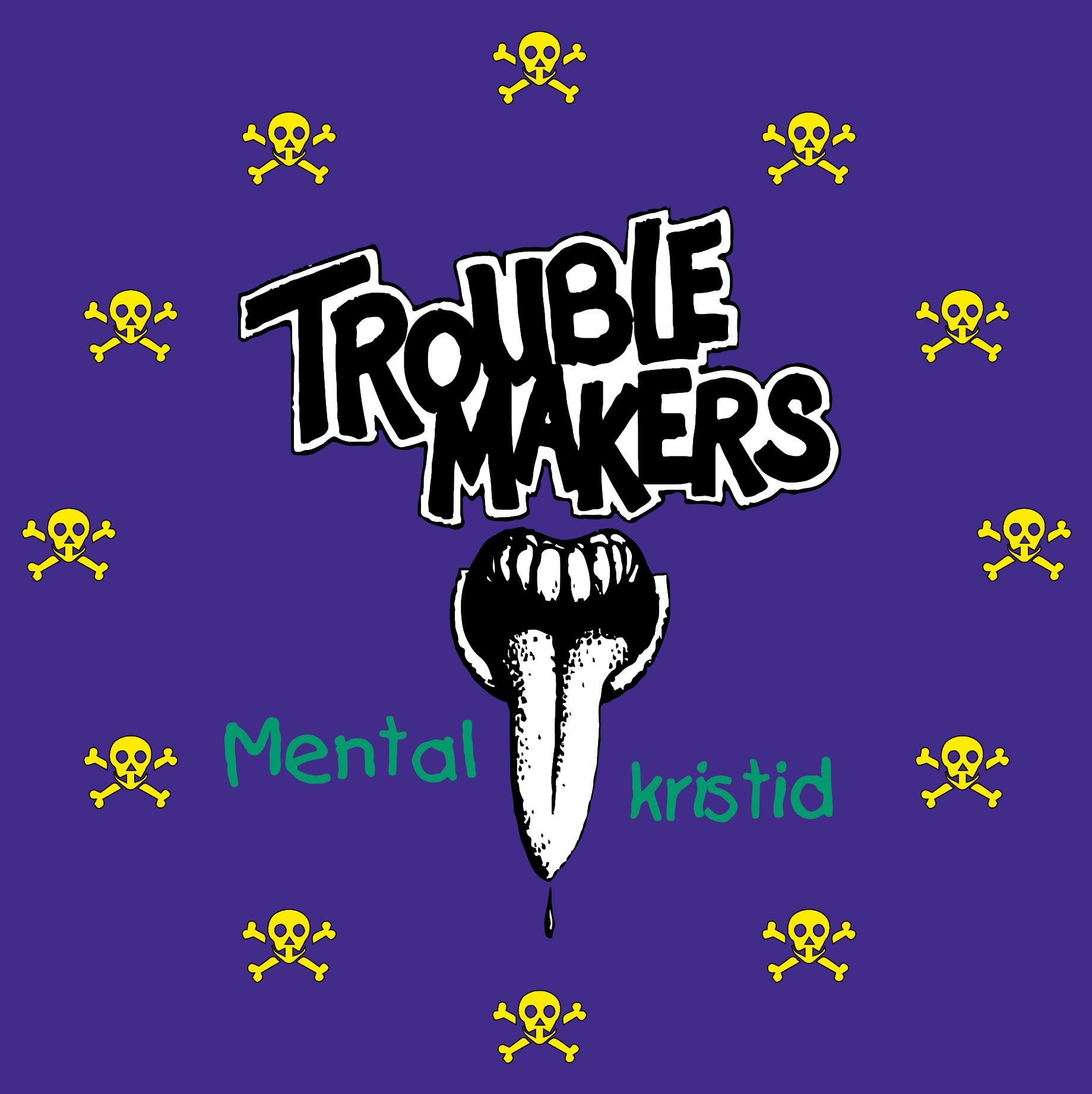 Troublemakers – Mental kristid