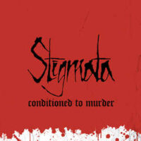 Stigmata – Conditioned To Murder (Vinyl LP)