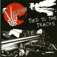 Violators – Tied To The Tracks (Color Vinyl Single)