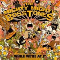 Mighty Mighty Bosstones, The – While We're At It (2 x Color Vinyl LP)