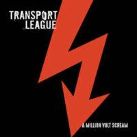 Transport League – A Million Volt Scream (Color Vinyl LP)
