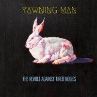 Yawning Man – The Revolt Against Tired Noises (Color Vinyl LP)