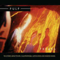 Pulp – Freaks. Ten Stories About Power, Claustrophobia, Suffocation And Holding Hands (2 x Vinyl LP)