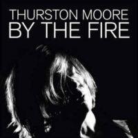 Thurston Moore – By The Fire (2 x Color Vinyl LP)