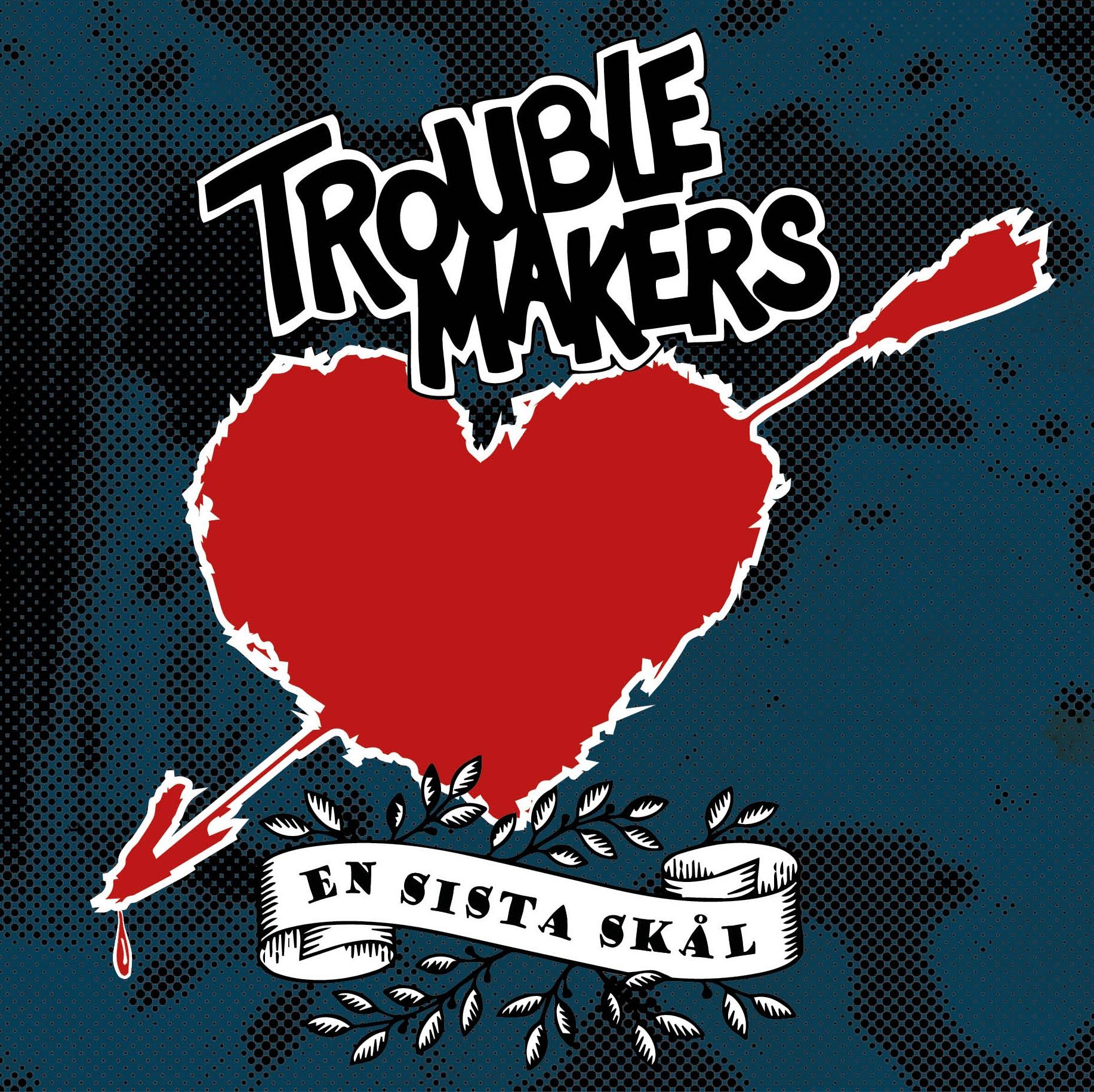 Troublemakers – En Sista Skål